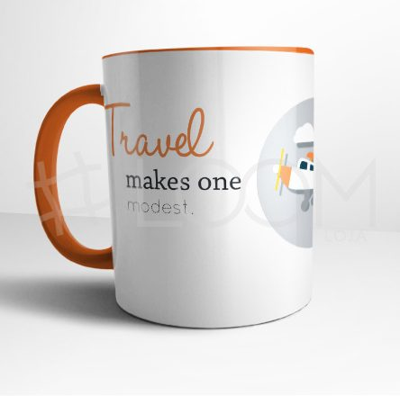 Caneca – Travel makes one modest